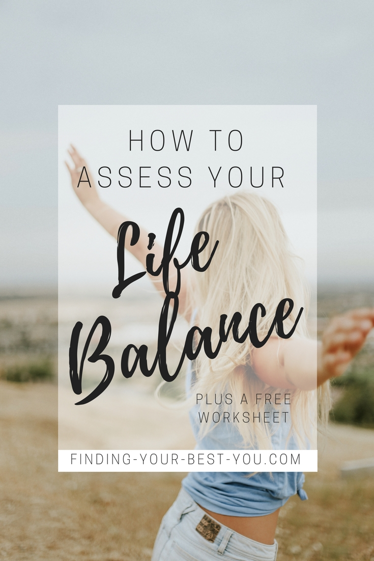How to assess your life balance plus a free worksheet