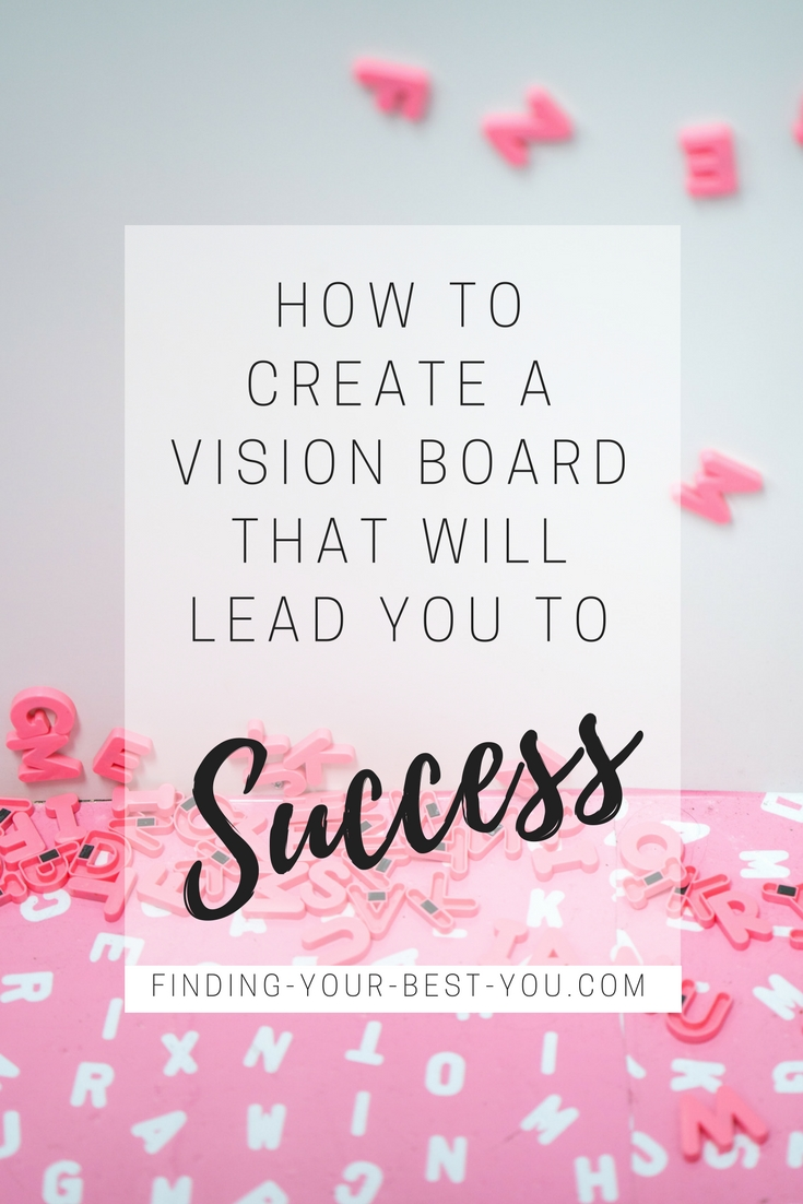 How to Create a Vision Board that Will Lead You to Success